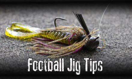 Football Jig Fishing Tips