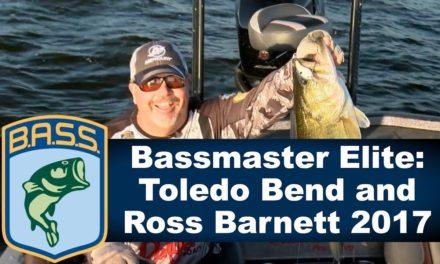Bassmaster Elite: Toledo Bend and Ross Barnett 2017