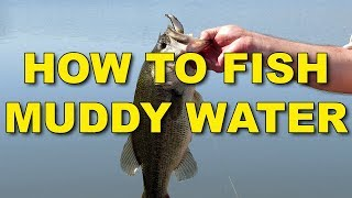 How To Fish Muddy Water (Proven Tactics That Work!) | Bass Fishing