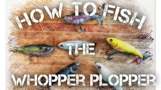 How to Fish a Whopper Plopper – Bass Fishing