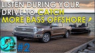 FTM Podcast Episode 2: The Rundown on Offshore Summer Bass Fishing