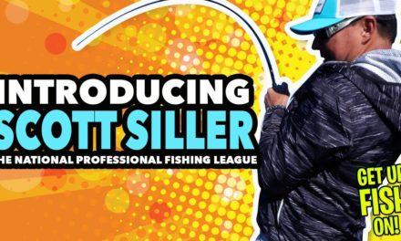 Introducing – National Professional Fishing League Angler SCOTT SILLER