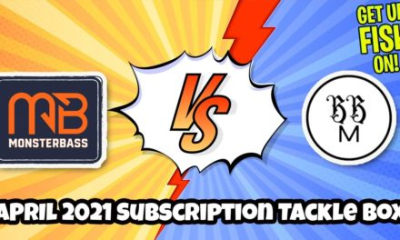 MB VERSUS BBM April 2021 Subscription Tackle Box Who's THE BEST BOX?